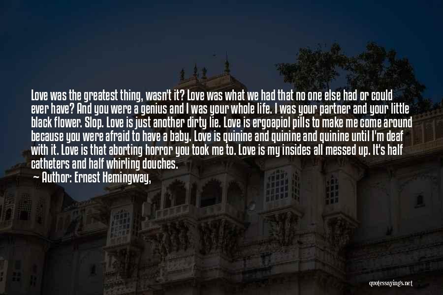 We Always Make It Through Quotes By Ernest Hemingway,