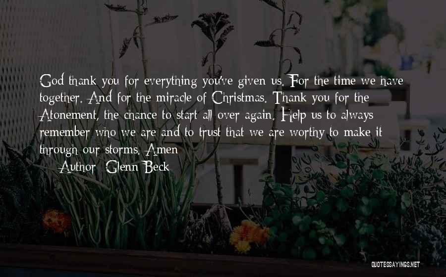 We Always Make It Through Quotes By Glenn Beck