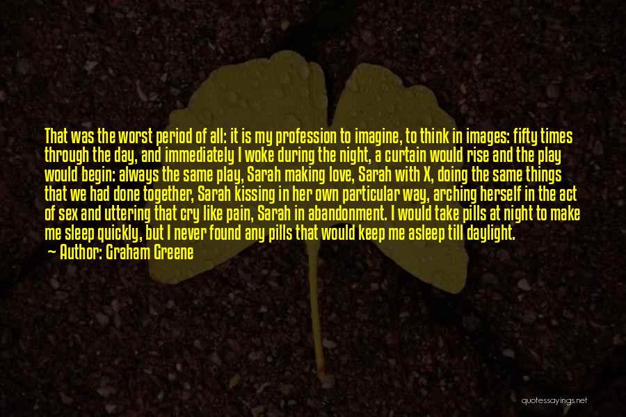 We Always Make It Through Quotes By Graham Greene