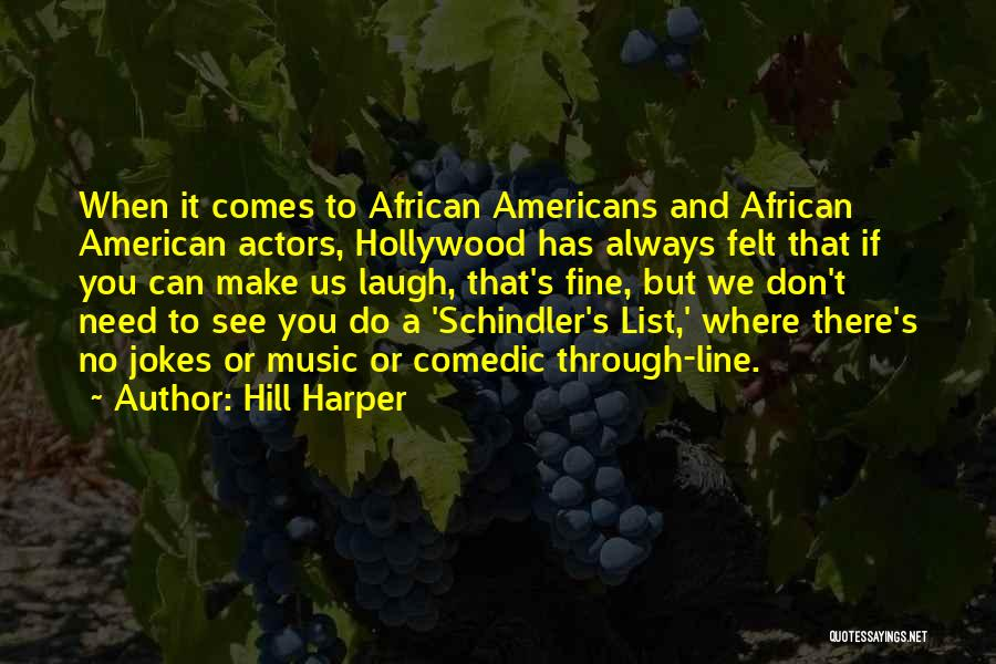 We Always Make It Through Quotes By Hill Harper