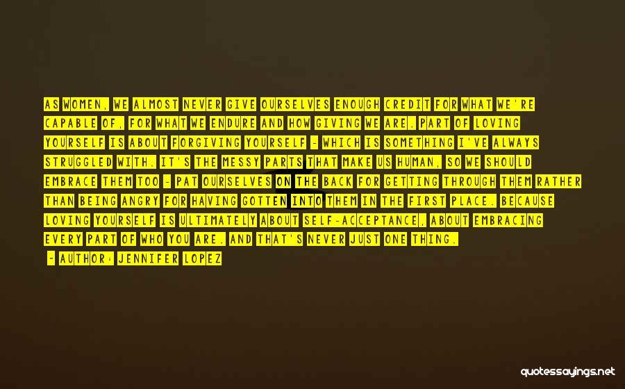 We Always Make It Through Quotes By Jennifer Lopez