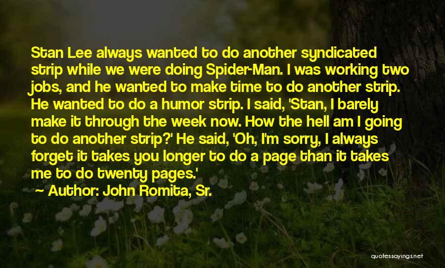 We Always Make It Through Quotes By John Romita, Sr.