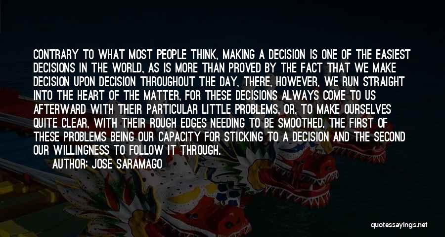We Always Make It Through Quotes By Jose Saramago