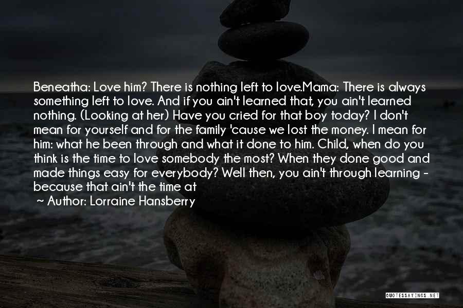 We Always Make It Through Quotes By Lorraine Hansberry
