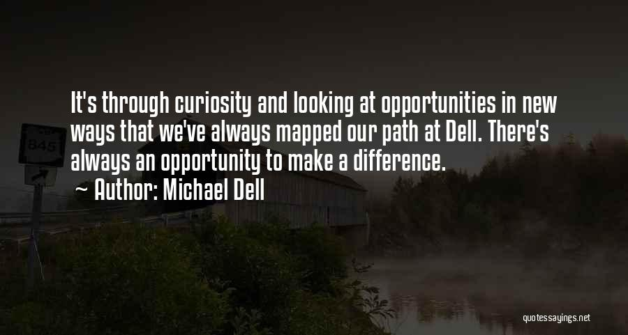 We Always Make It Through Quotes By Michael Dell