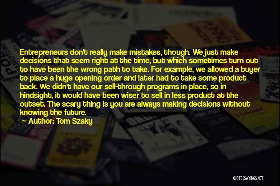 We Always Make It Through Quotes By Tom Szaky