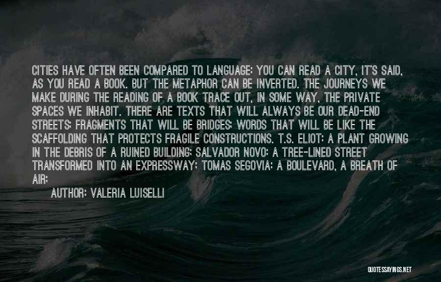We Always Make It Through Quotes By Valeria Luiselli