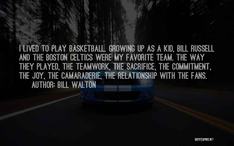 We Are A Team Relationship Quotes By Bill Walton