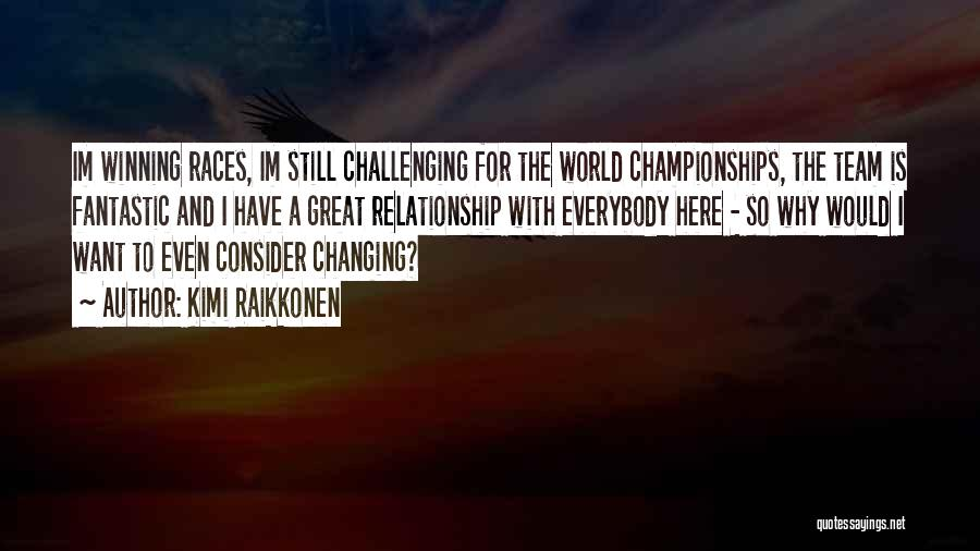 We Are A Team Relationship Quotes By Kimi Raikkonen