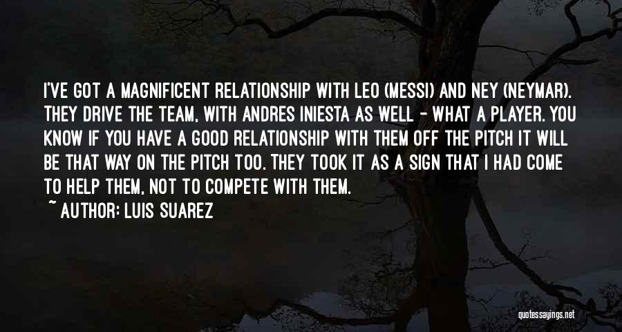 We Are A Team Relationship Quotes By Luis Suarez