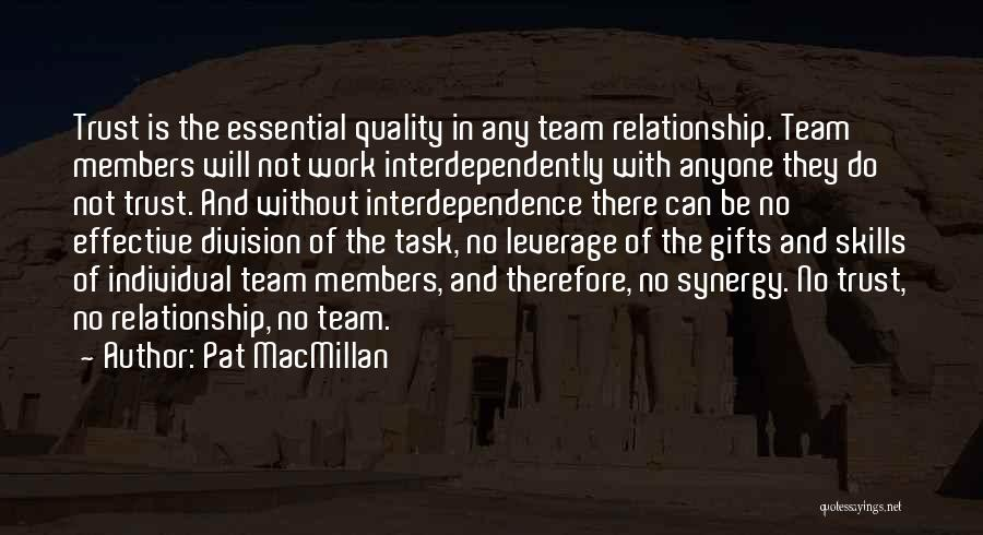 We Are A Team Relationship Quotes By Pat MacMillan