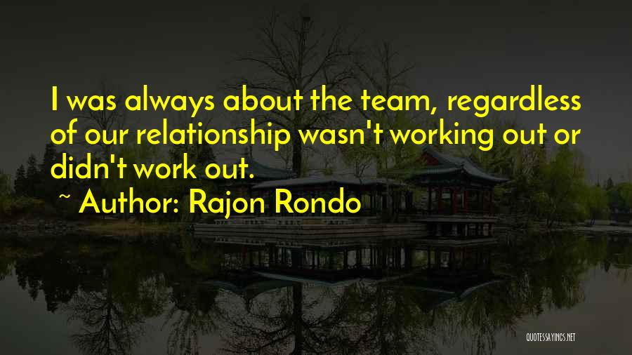 We Are A Team Relationship Quotes By Rajon Rondo