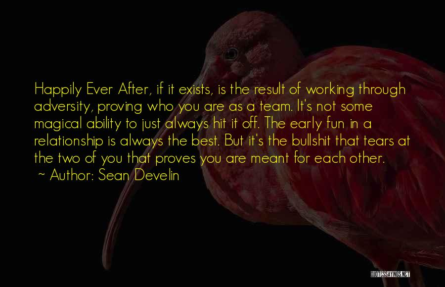 We Are A Team Relationship Quotes By Sean Develin