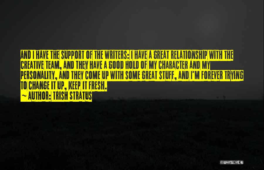 We Are A Team Relationship Quotes By Trish Stratus