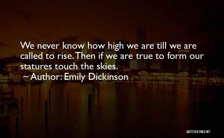We Are Called To Rise Quotes By Emily Dickinson