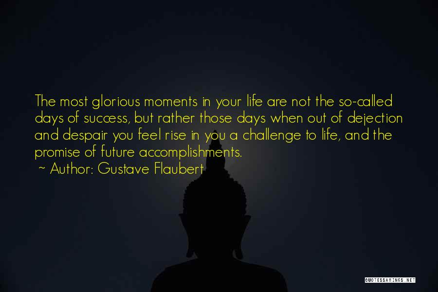 We Are Called To Rise Quotes By Gustave Flaubert