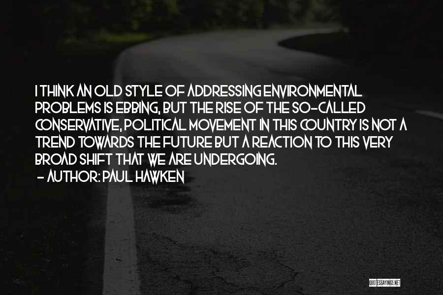 We Are Called To Rise Quotes By Paul Hawken