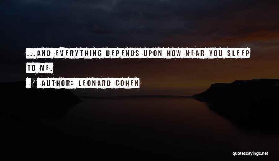 We Are Far But Near Quotes By Leonard Cohen