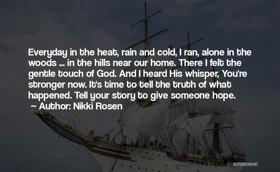 We Are Far But Near Quotes By Nikki Rosen