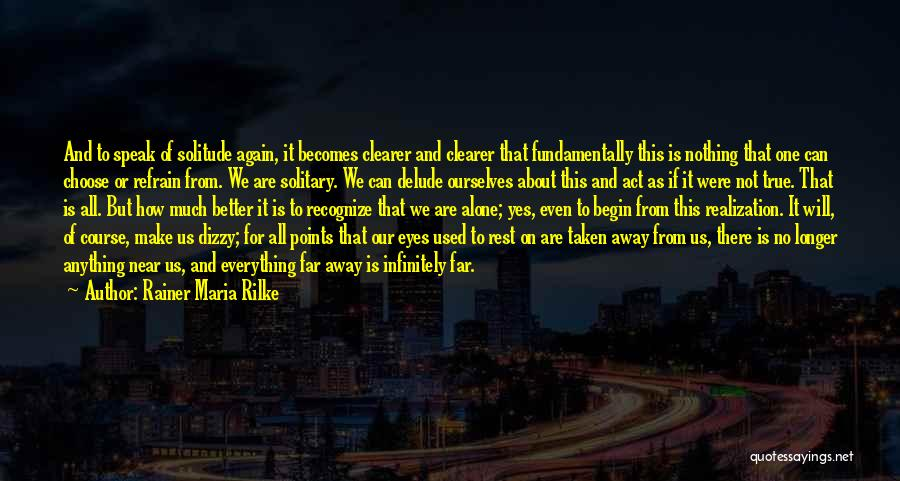 We Are Far But Near Quotes By Rainer Maria Rilke