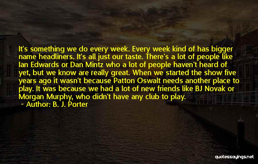 We Are Friends Because Quotes By B. J. Porter