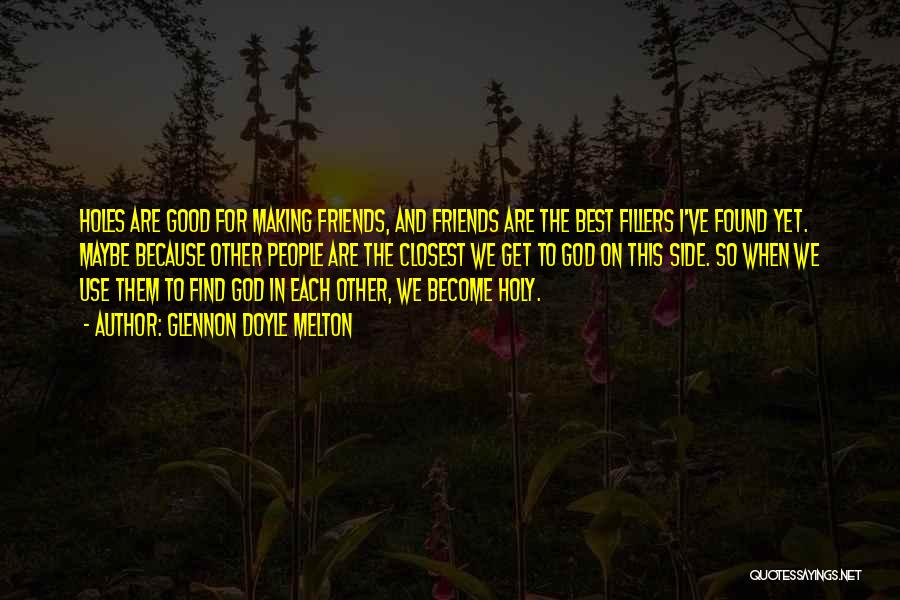 We Are Friends Because Quotes By Glennon Doyle Melton