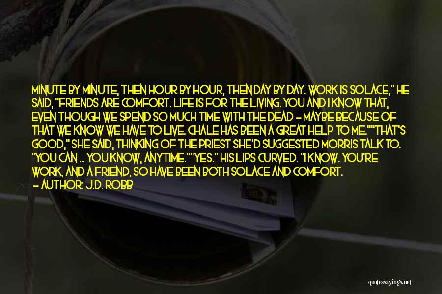 We Are Friends Because Quotes By J.D. Robb