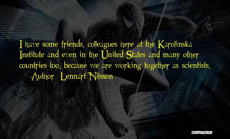 We Are Friends Because Quotes By Lennart Nilsson