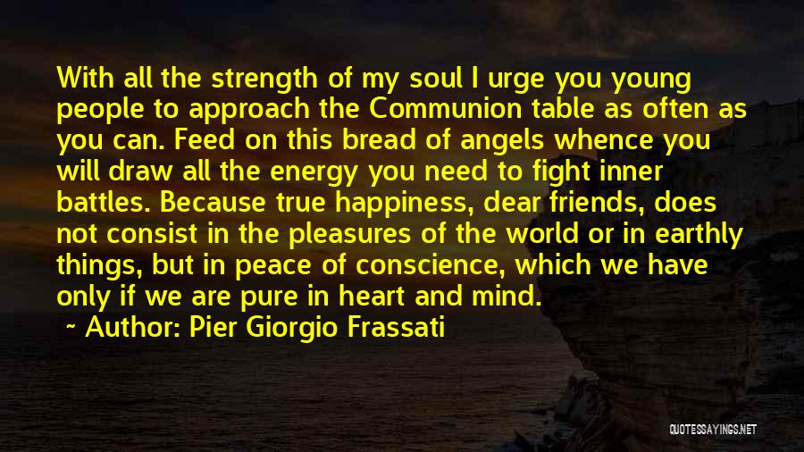 We Are Friends Because Quotes By Pier Giorgio Frassati