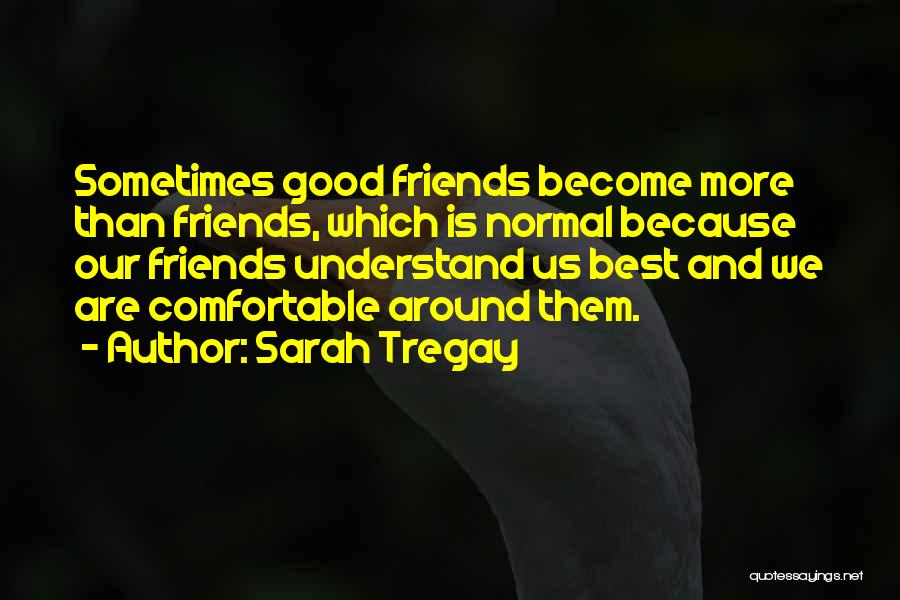 We Are Friends Because Quotes By Sarah Tregay