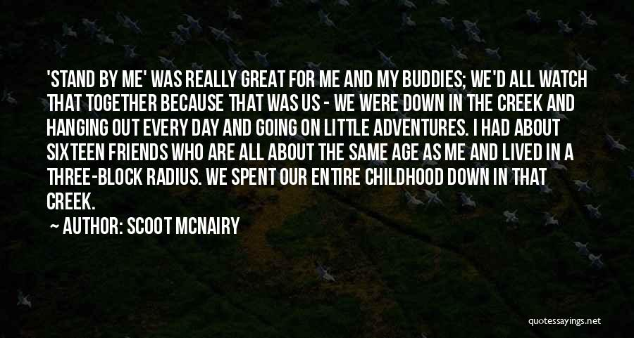 We Are Friends Because Quotes By Scoot McNairy