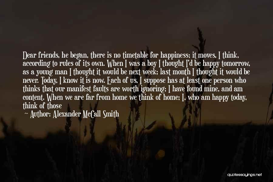 We Are Happy Love Quotes By Alexander McCall Smith