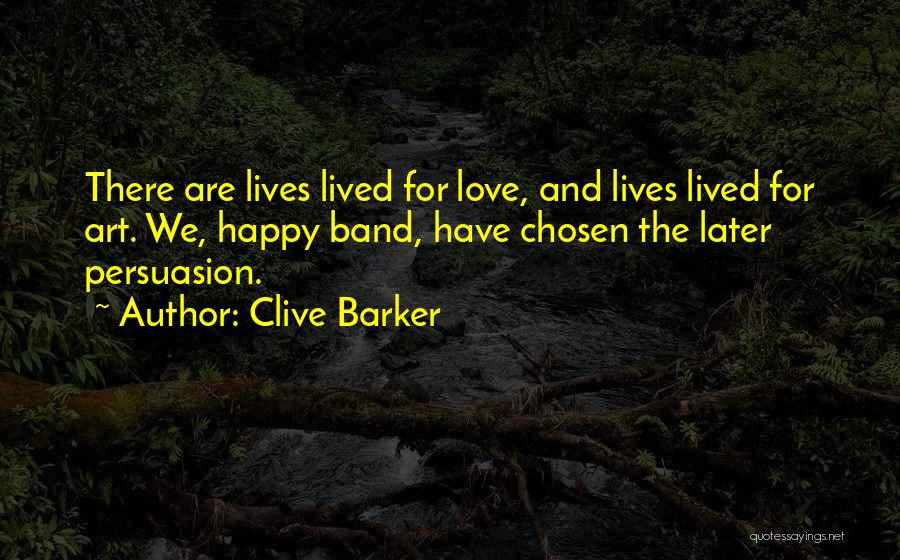 We Are Happy Love Quotes By Clive Barker