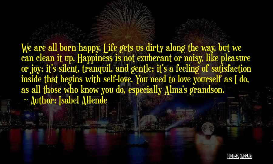 We Are Happy Love Quotes By Isabel Allende