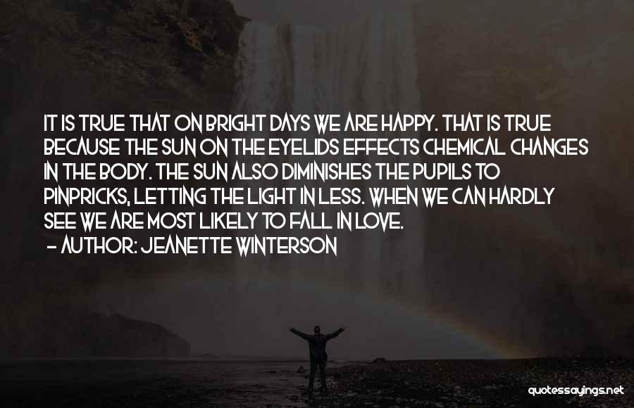 We Are Happy Love Quotes By Jeanette Winterson