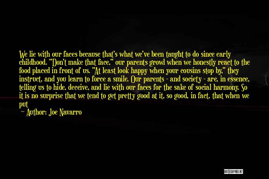 We Are Happy Love Quotes By Joe Navarro