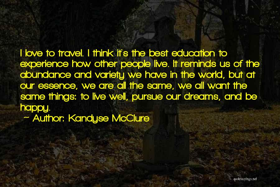 We Are Happy Love Quotes By Kandyse McClure