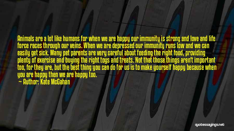 We Are Happy Love Quotes By Kate McGahan