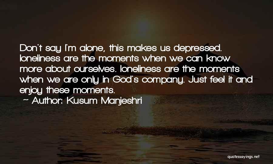 We Are Happy Love Quotes By Kusum Manjeshri