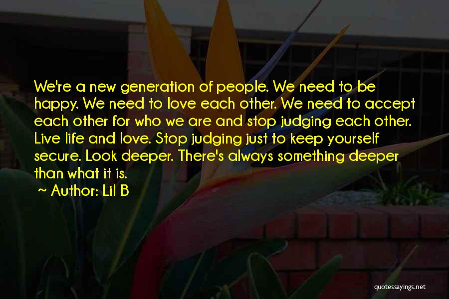 We Are Happy Love Quotes By Lil B
