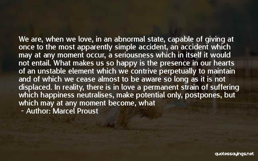 We Are Happy Love Quotes By Marcel Proust