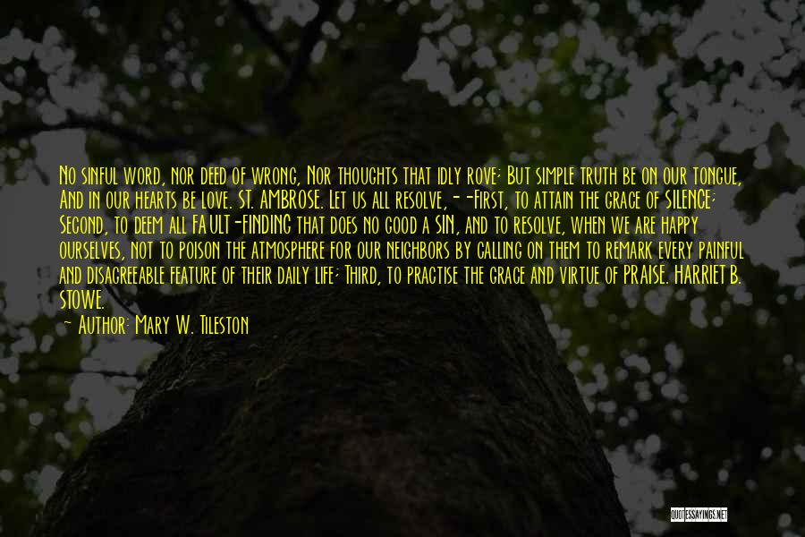 We Are Happy Love Quotes By Mary W. Tileston