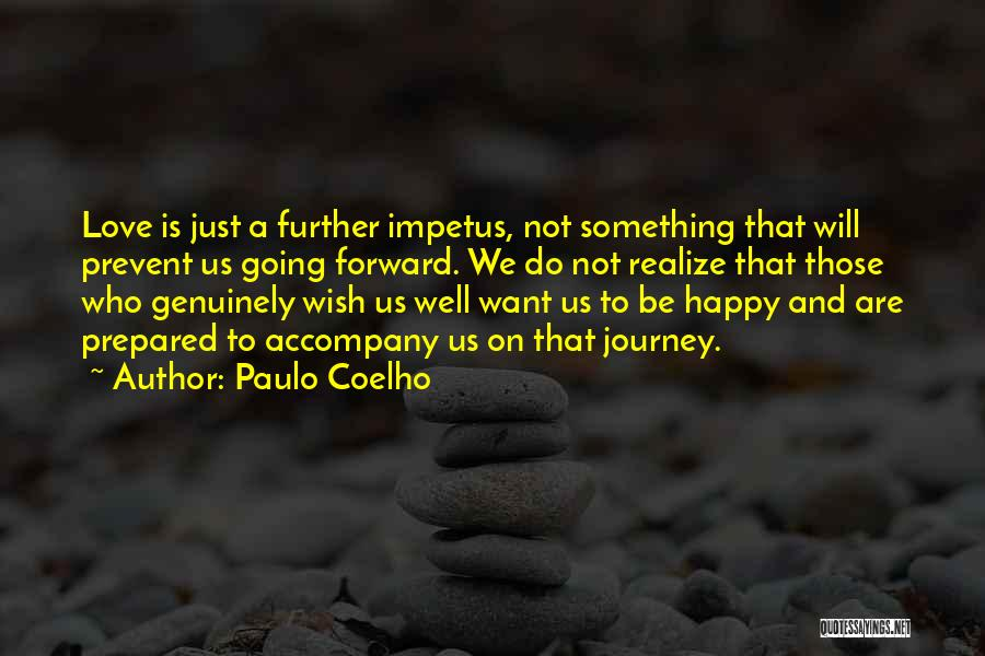 We Are Happy Love Quotes By Paulo Coelho