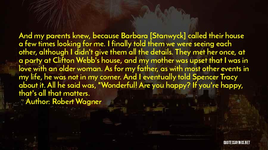 We Are Happy Love Quotes By Robert Wagner