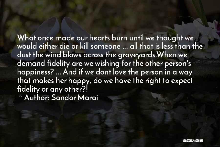 We Are Happy Love Quotes By Sandor Marai