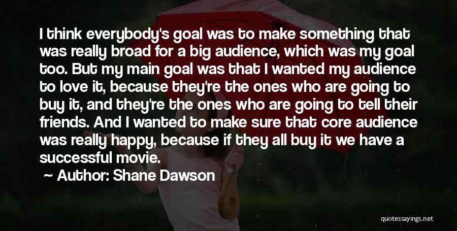 We Are Happy Love Quotes By Shane Dawson