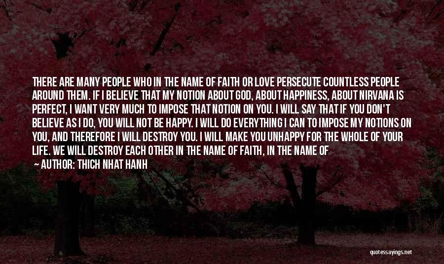 We Are Happy Love Quotes By Thich Nhat Hanh