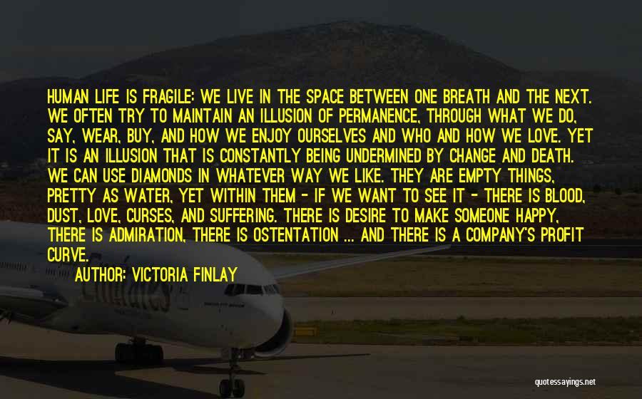 We Are Happy Love Quotes By Victoria Finlay