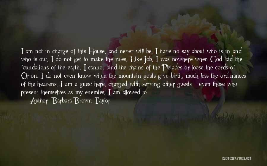 We Are Here To Learn Quotes By Barbara Brown Taylor
