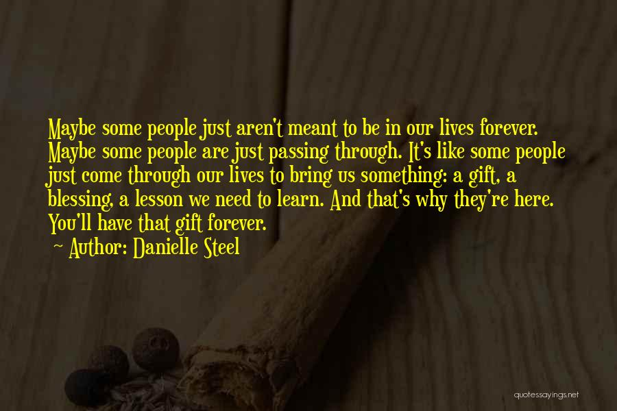 We Are Here To Learn Quotes By Danielle Steel